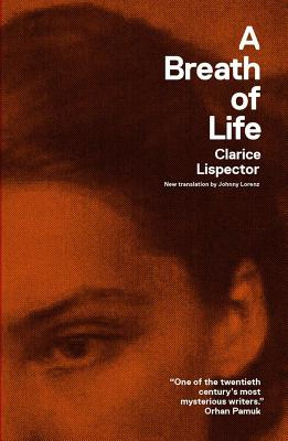 A Breath of Life By Lispector, Clarice/ Lorenz, Johnny (TRN)/ Moser, Benjamin (FRW)
